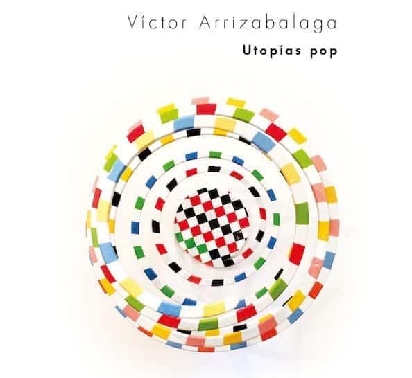 "El artista vasco Víctor Arrizabalaga regresa a Ármaga con ""Utopías pop"""